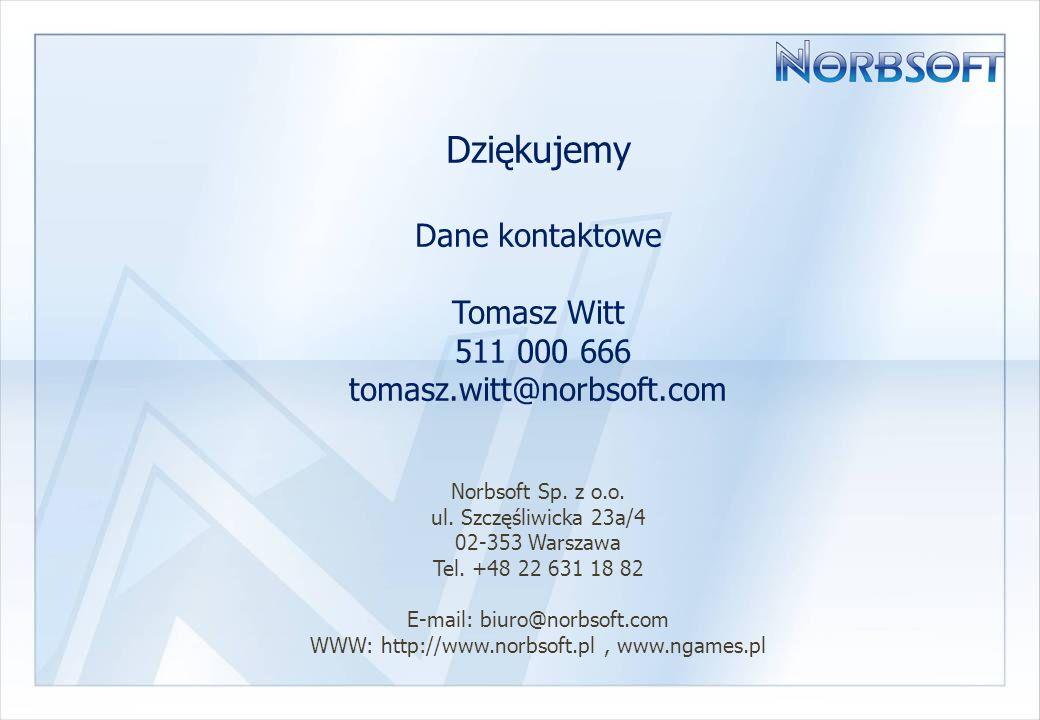 Dziękujemy Dane kontaktowe Tomasz Witt 511 000 666 tomasz.witt@norbsoft.com Norbsoft Sp.