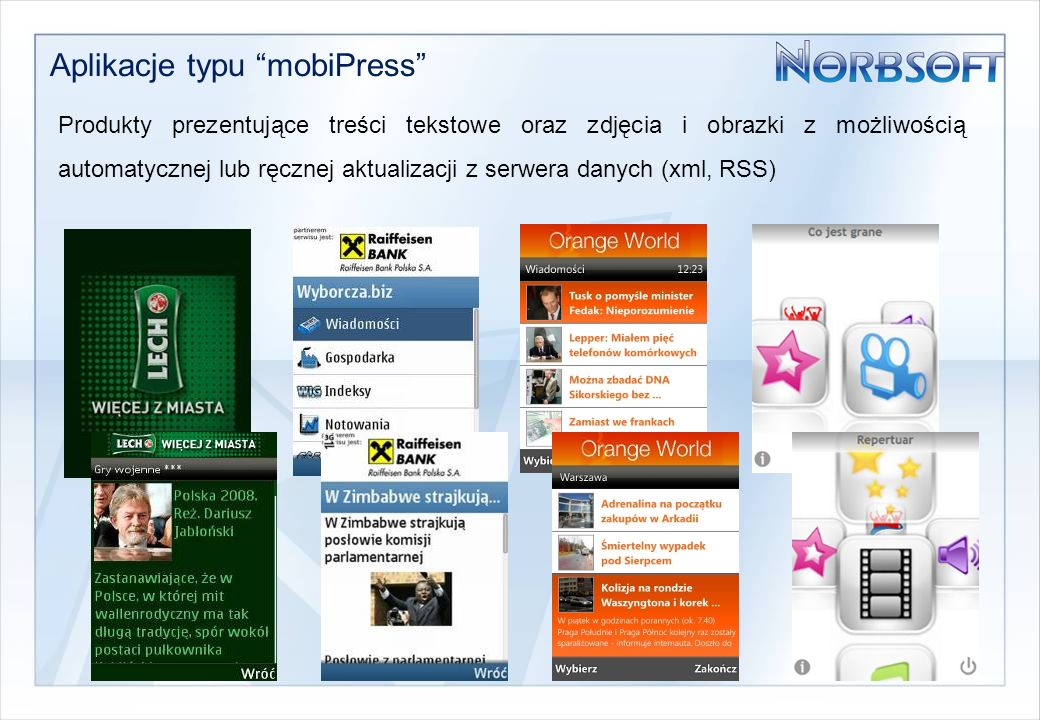 Aplikacje typu mobiPress - sportowe Produkty prezentujące treści tekstowe oraz zdjęcia i obrazki z możliwością automatycznej lub ręcznej aktualizacji z serwera danych (xml, RSS)