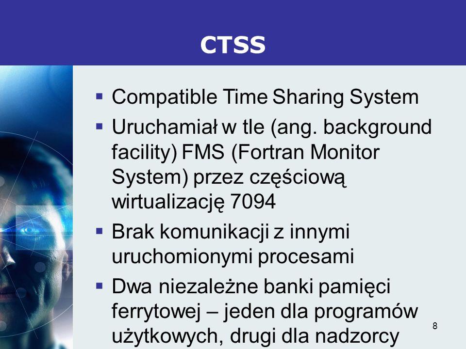 9 MULTICS Multiplexed Information and Computing Service Tworzony przez MIT, GE (Honneywell) i Bell Labs Wiele nowoczesnych koncepcji: pamięć jednego poziomu, listy dostępu, dynamiczne linkowanie, skrośne wywoływanie funkcji.