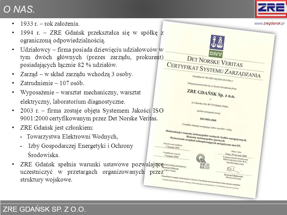 ZRE GDAŃSK SP.Z O.O. www.zregdansk.pl Turbiny i urządzenia pomocnicze – Doświadczenie.