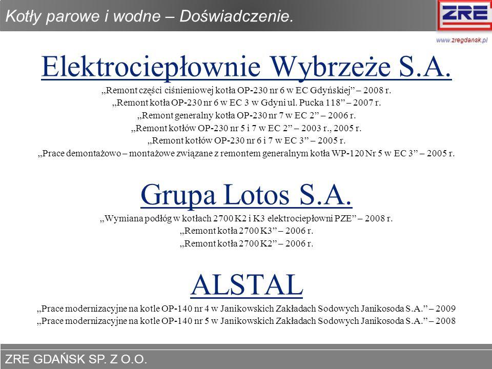 ZRE GDAŃSK SP. Z O.O. www.zregdansk.pl Kotły parowe i wodne – Doświadczenie. Elektrociepłownie Wybrzeże S.A. Remont części ciśnieniowej kotła OP-230 n