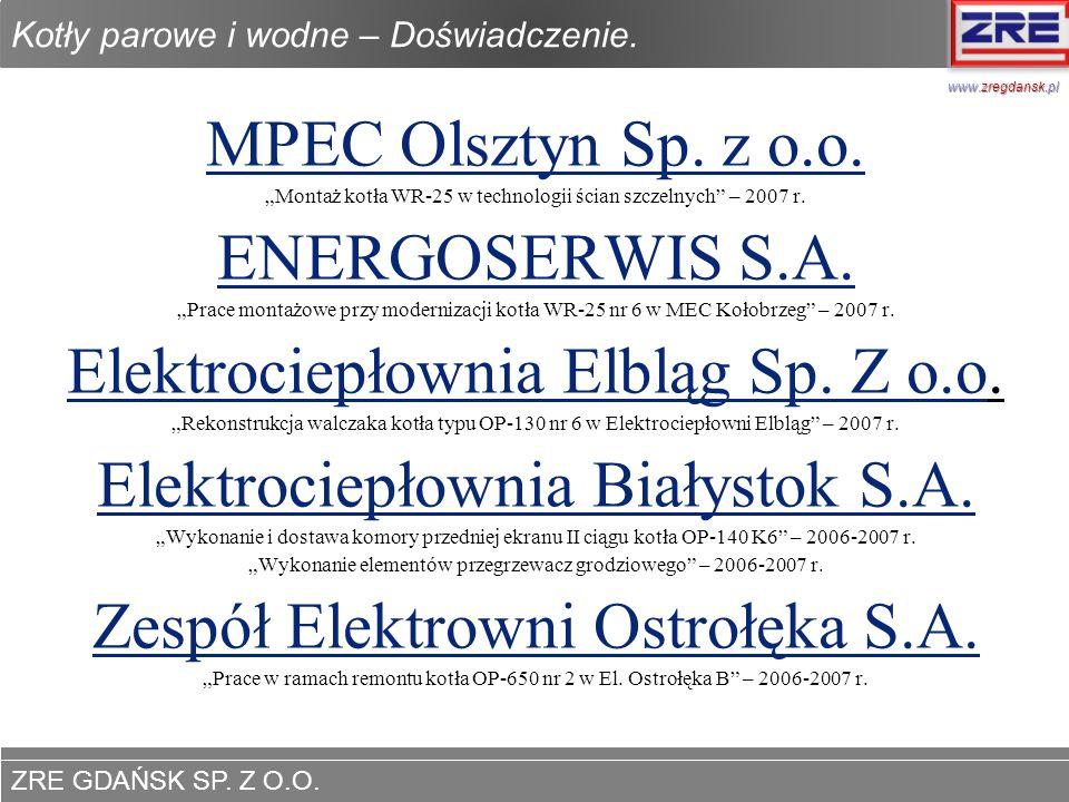 ZRE GDAŃSK SP. Z O.O. www.zregdansk.pl Kotły parowe i wodne – Doświadczenie. MPEC Olsztyn Sp. z o.o. Montaż kotła WR-25 w technologii ścian szczelnych