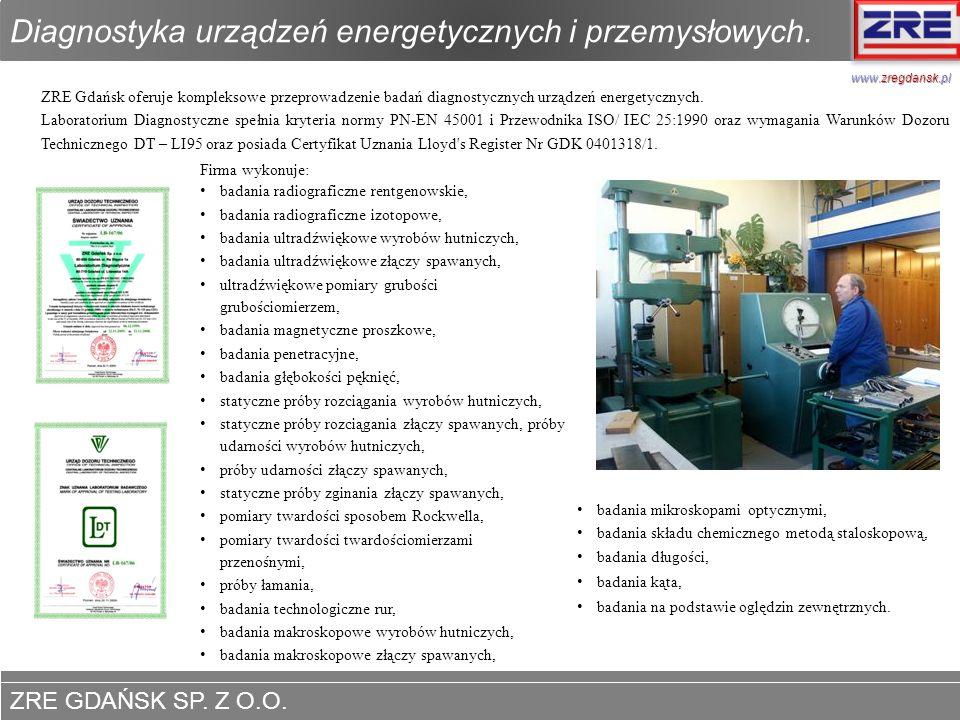 ZRE GDAŃSK SP. Z O.O. www.zregdansk.pl badania mikroskopami optycznymi, badania składu chemicznego metodą staloskopową, badania długości, badania kąta