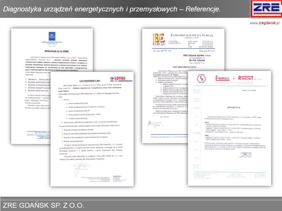 ZRE GDAŃSK SP. Z O.O. www.zregdansk.pl Diagnostyka urządzeń energetycznych i przemysłowych – Referencje. www.zregdansk.pl