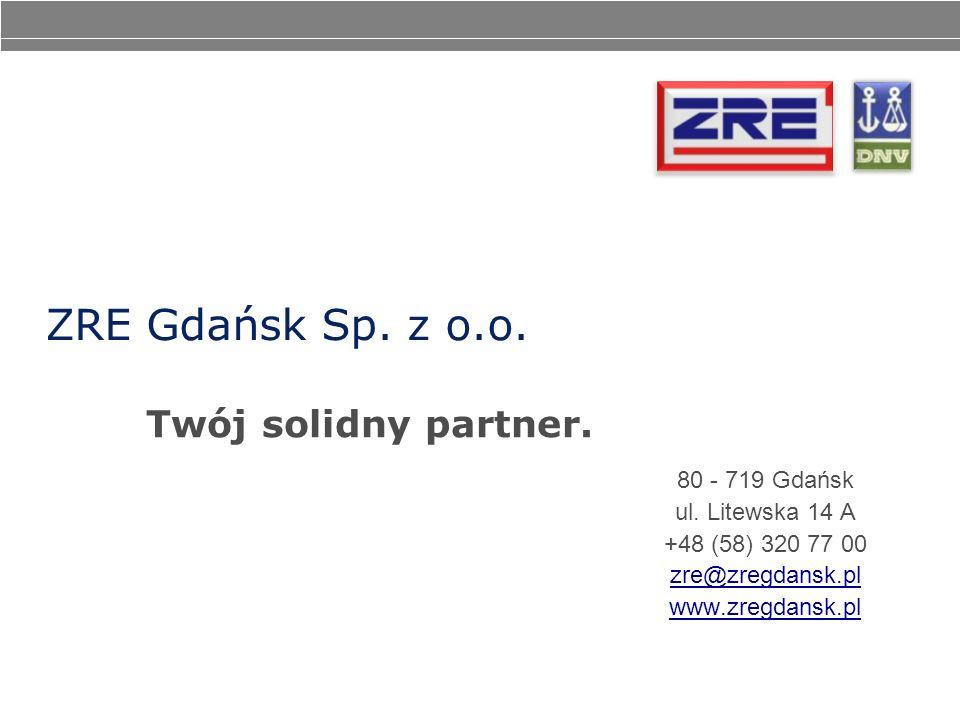 ZRE Gdańsk Sp. z o.o. 80 - 719 Gdańsk ul. Litewska 14 A +48 (58) 320 77 00 zre@zregdansk.pl www.zregdansk.pl Twój solidny partner.