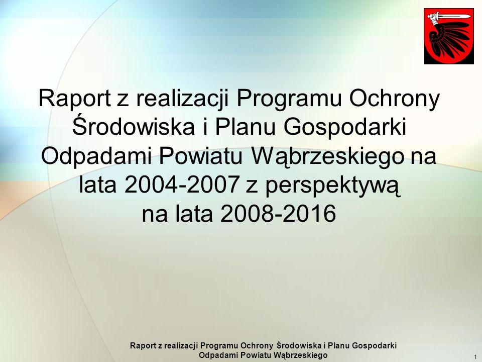 Raport z realizacji Programu Ochrony Środowiska i Planu Gospodarki Odpadami Powiatu Wąbrzeskiego 1 Raport z realizacji Programu Ochrony Środowiska i P