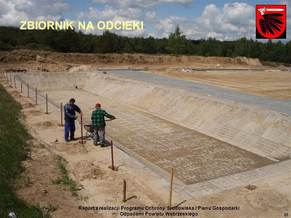 Raport z realizacji Programu Ochrony Środowiska i Planu Gospodarki Odpadami Powiatu Wąbrzeskiego 28 ZBIORNIK NA ODCIEKI