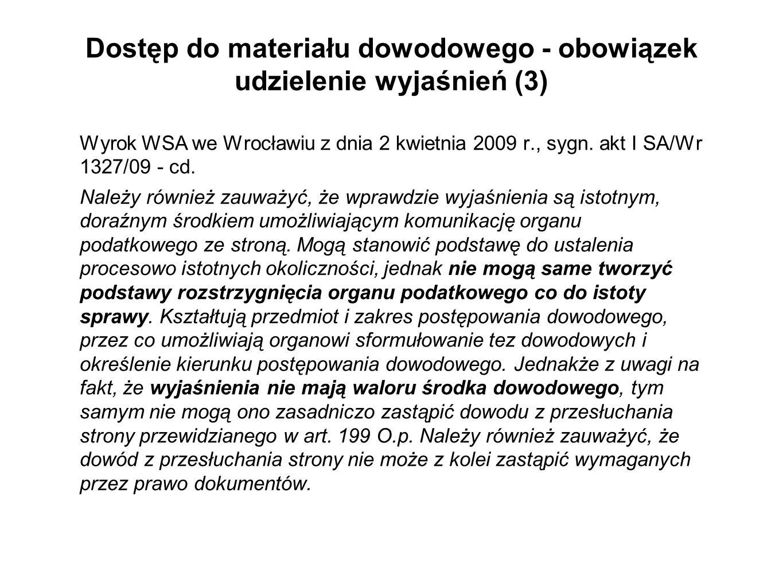 Dostęp do materiału dowodowego - obowiązek udzielenie wyjaśnień (3) Wyrok WSA we Wrocławiu z dnia 2 kwietnia 2009 r., sygn. akt I SA/Wr 1327/09 - cd.