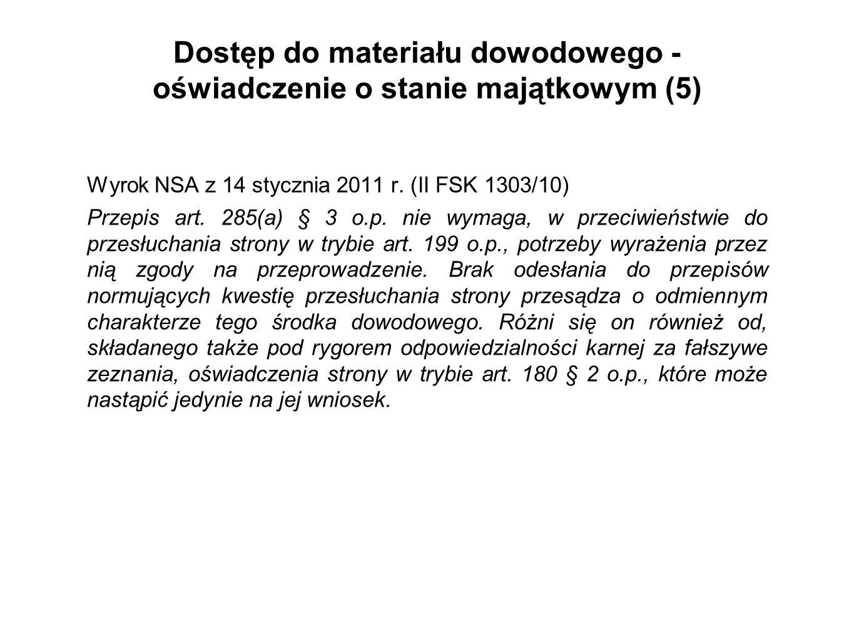 Dostęp do materiału dowodowego - oświadczenie o stanie majątkowym (5) Wyrok NSA z 14 stycznia 2011 r. (II FSK 1303/10) Przepis art. 285(a) § 3 o.p. ni