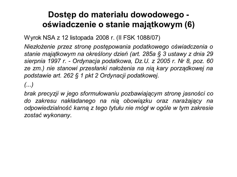 Dostęp do materiału dowodowego - oświadczenie o stanie majątkowym (6) Wyrok NSA z 12 listopada 2008 r. (II FSK 1088/07) Niezłożenie przez stronę postę