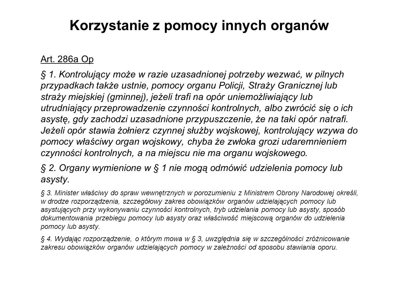 Korzystanie z pomocy innych organów Art.286a Op § 1.