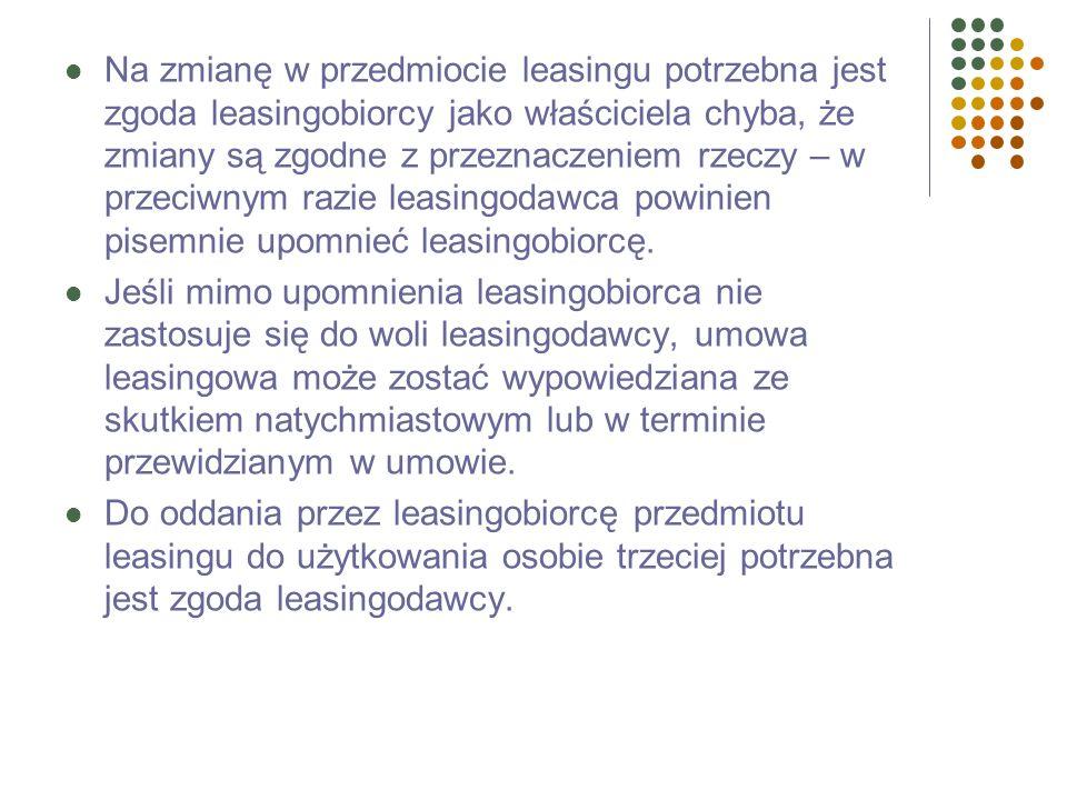Jeśli leasingobiorca utraci rzecz po oddaniu mu jej w użytkowanie bez winny leasingodawcy, to: Umowa leasingu wygasa, Korzystający powinien niezwłoczn