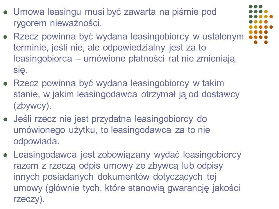 Zgodnie z ustawą o leasingu Leasingobiorca zobowiązuje się do: Zapłacenia leasingodawcy wynagrodzenia pieniężnego, Zapłacenia wynagrodzenia w uzgodnio