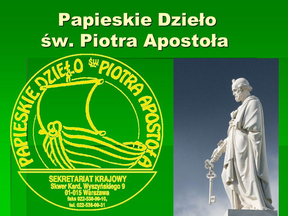 Papieskie Dzieło św. Piotra Apostoła Papieskie Dzieło św. Piotra Apostoła