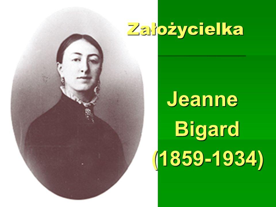 Założycielka Jeanne Jeanne Bigard Bigard(1859-1934)