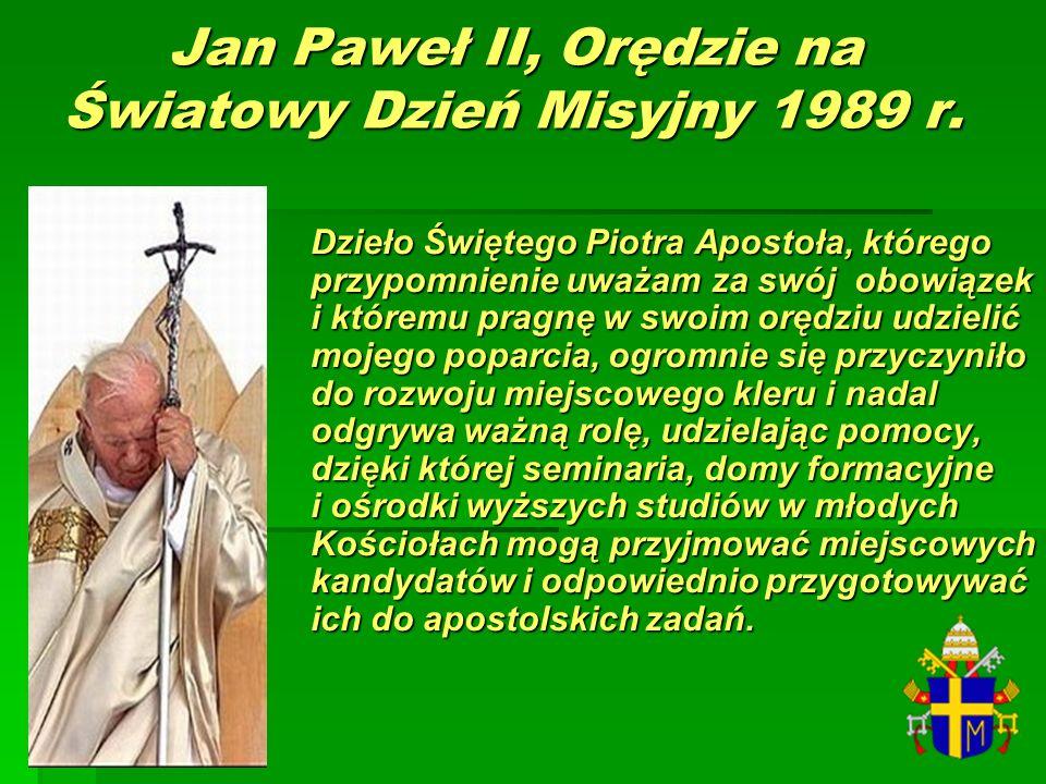Jan Paweł II, Orędzie na Światowy Dzień Misyjny 1989 r. Dzieło Świętego Piotra Apostoła, którego przypomnienie uważam za swój obowiązek i któremu prag