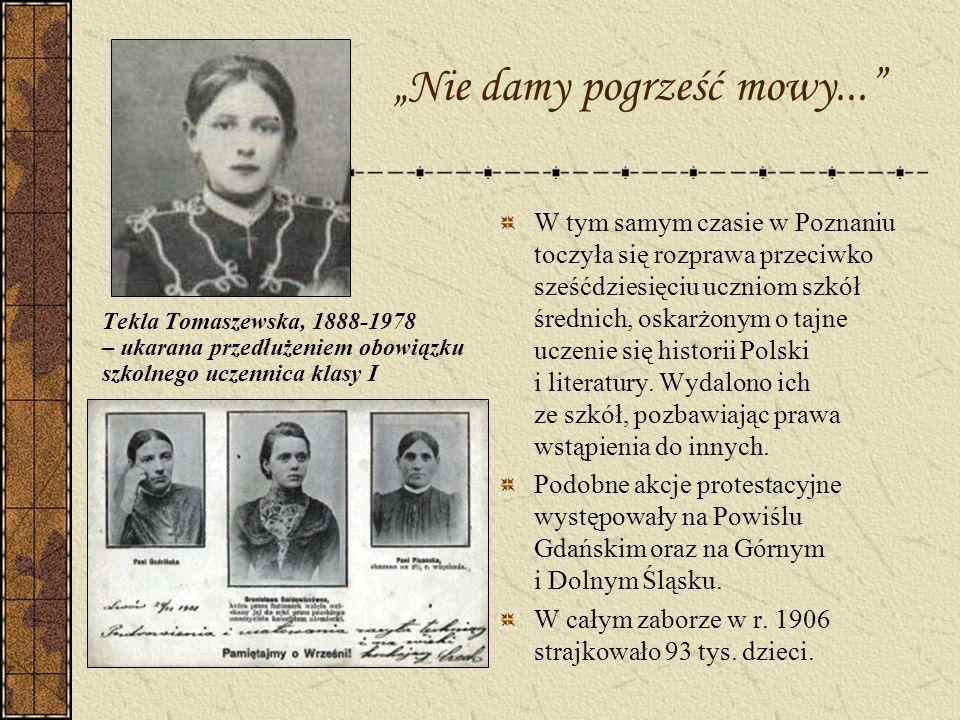Nie damy pogrześć mowy... Tekla Tomaszewska, 1888-1978 – ukarana przedłużeniem obowiązku szkolnego uczennica klasy I W tym samym czasie w Poznaniu toc