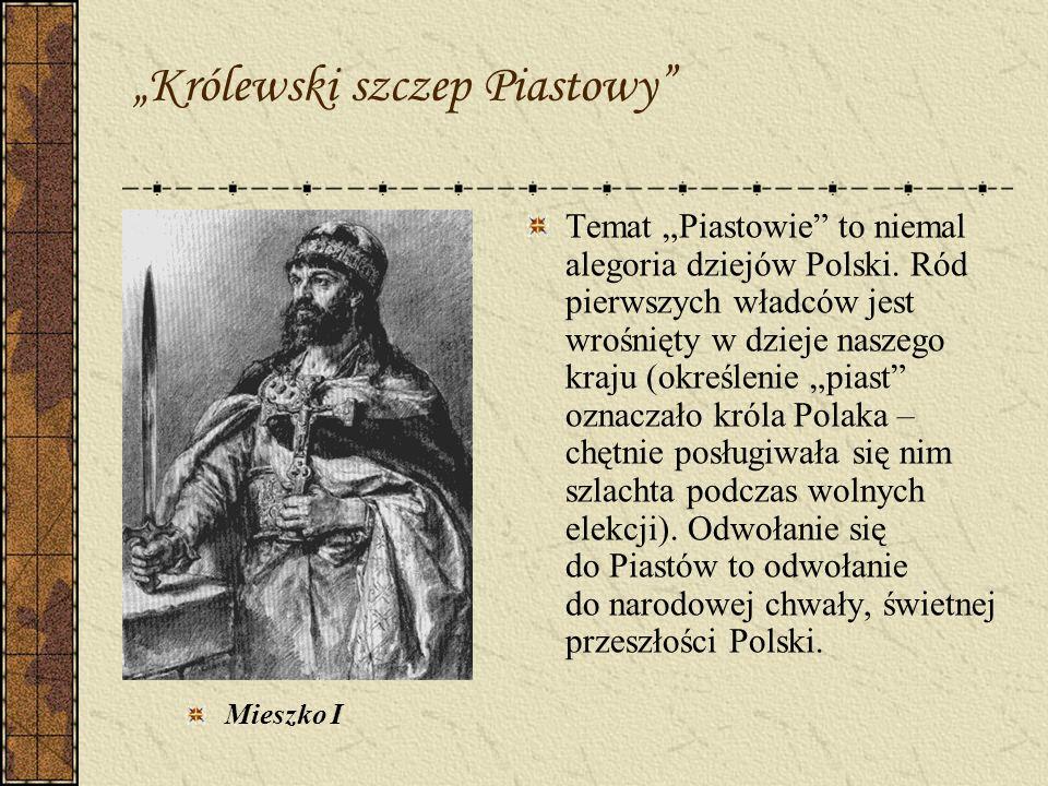Królewski szczep Piastowy Mieszko I Temat Piastowie to niemal alegoria dziejów Polski. Ród pierwszych władców jest wrośnięty w dzieje naszego kraju (o