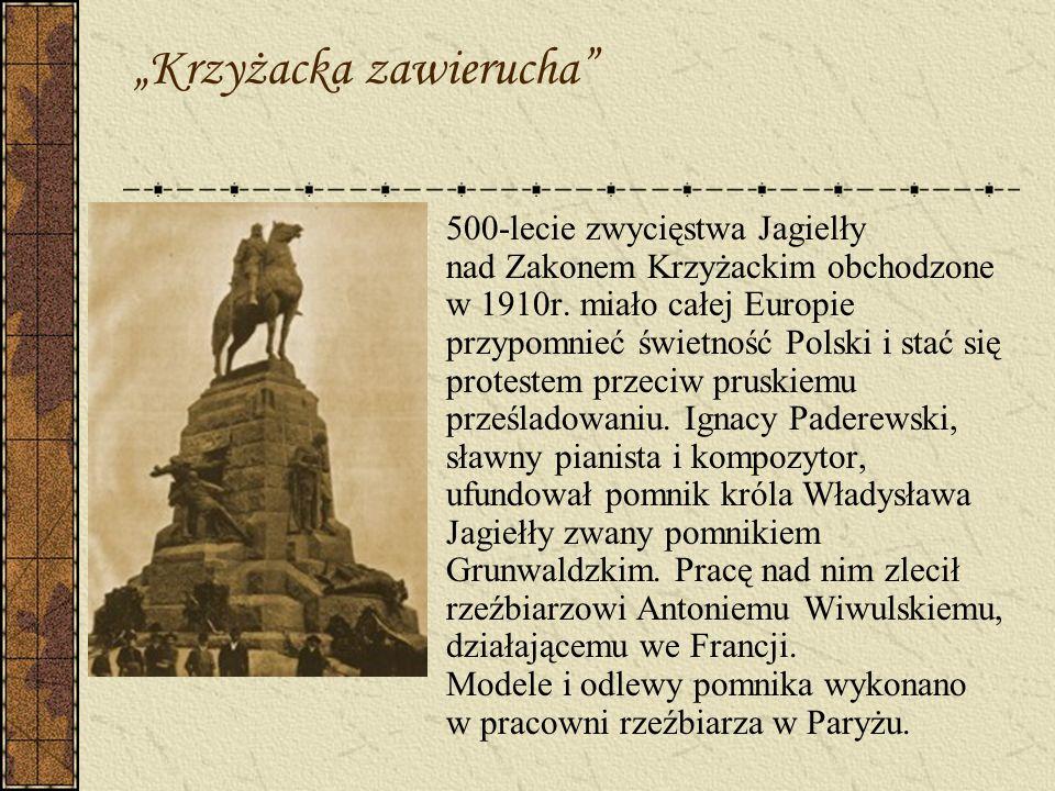 Krzyżacka zawierucha 500-lecie zwycięstwa Jagielły nad Zakonem Krzyżackim obchodzone w 1910r. miało całej Europie przypomnieć świetność Polski i stać