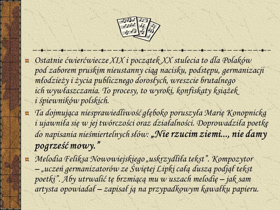 Ostatnie ćwierćwiecze XIX i początek XX stulecia to dla Polaków pod zaborem pruskim nieustanny ciąg nacisku, podstępu, germanizacji młodzieży i życia