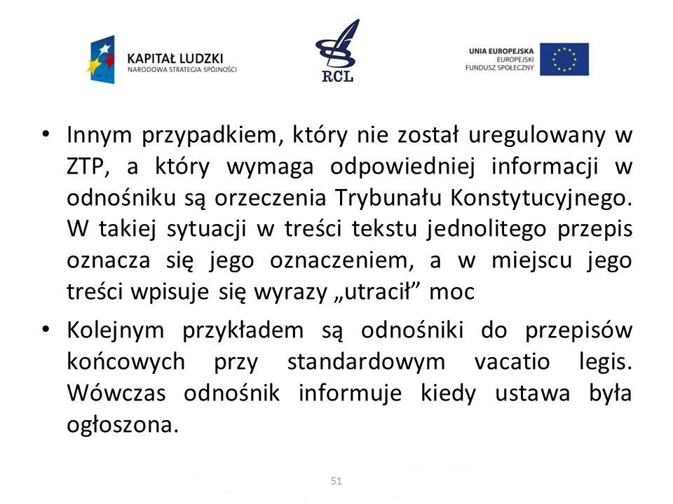 Innym przypadkiem, który nie został uregulowany w ZTP, a który wymaga odpowiedniej informacji w odnośniku są orzeczenia Trybunału Konstytucyjnego. W t