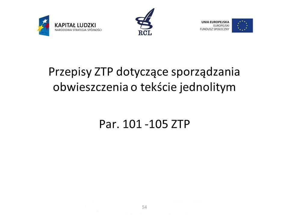 Przepisy ZTP dotyczące sporządzania obwieszczenia o tekście jednolitym Par. 101 -105 ZTP 54