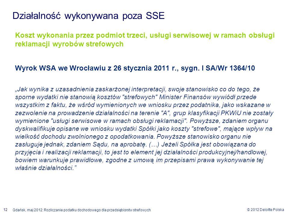 © 2012 Deloitte Polska 12 Gdańsk, maj 2012: Rozliczanie podatku dochodowego dla przedsiębiorstw strefowych Koszt wykonania przez podmiot trzeci, usług