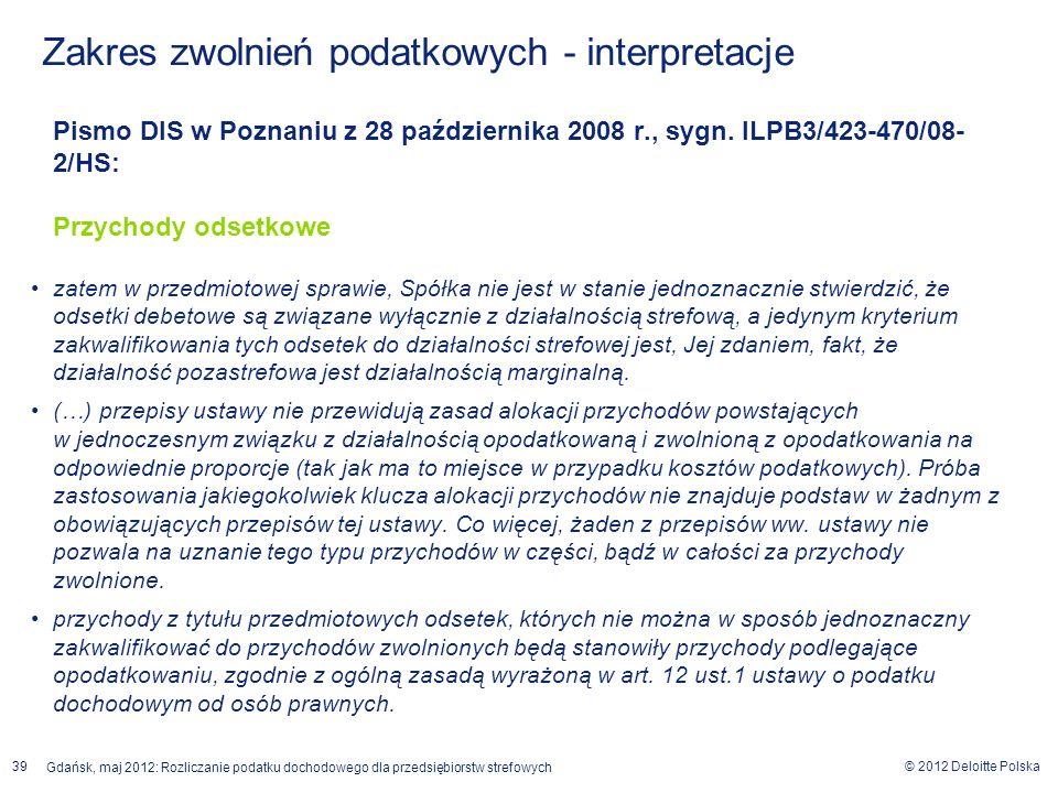 © 2012 Deloitte Polska Gdańsk, maj 2012: Rozliczanie podatku dochodowego dla przedsiębiorstw strefowych 39 Pismo DIS w Poznaniu z 28 października 2008