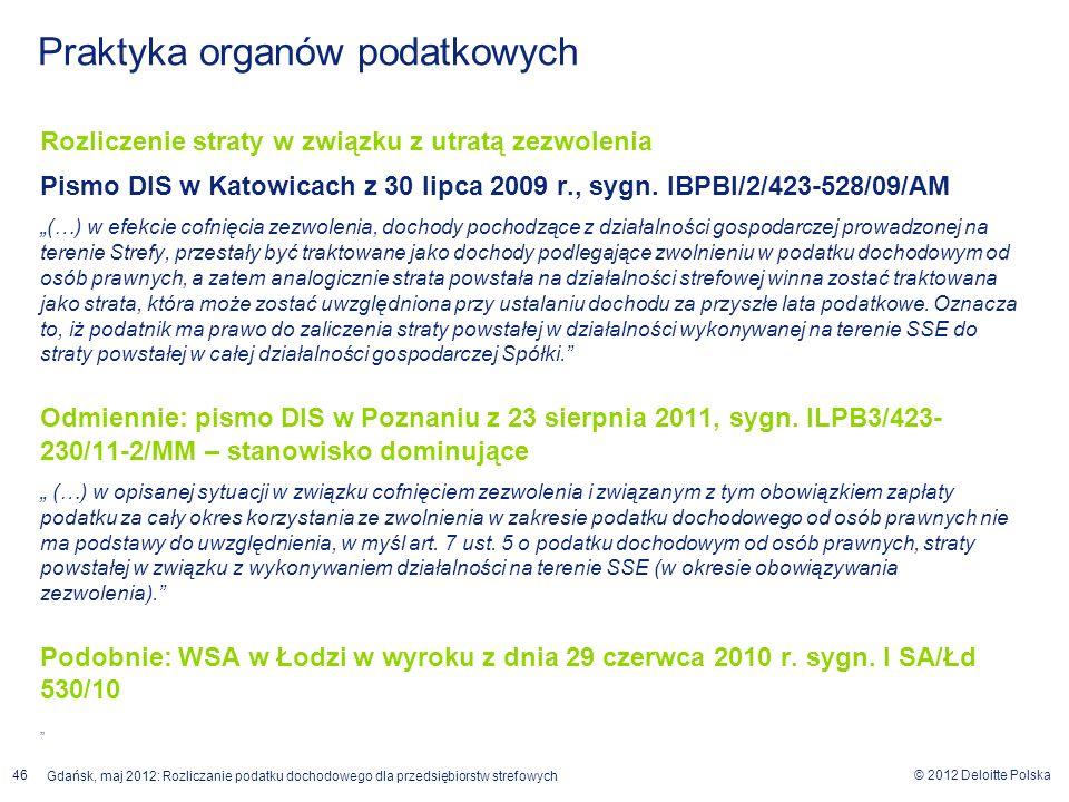 © 2012 Deloitte Polska Gdańsk, maj 2012: Rozliczanie podatku dochodowego dla przedsiębiorstw strefowych 46 Rozliczenie straty w związku z utratą zezwo
