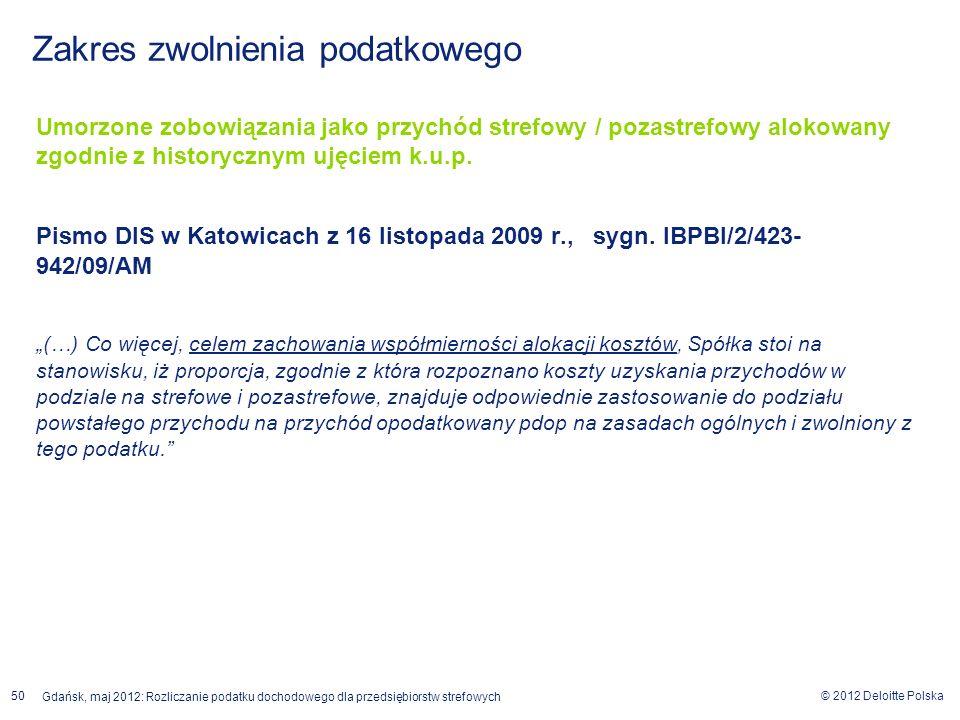 © 2012 Deloitte Polska Gdańsk, maj 2012: Rozliczanie podatku dochodowego dla przedsiębiorstw strefowych 50 Umorzone zobowiązania jako przychód strefow