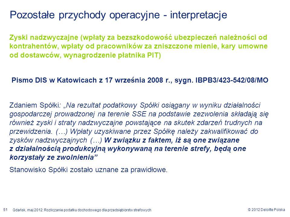 © 2012 Deloitte Polska Gdańsk, maj 2012: Rozliczanie podatku dochodowego dla przedsiębiorstw strefowych 51 Zyski nadzwyczajne (wpłaty za bezszkodowość