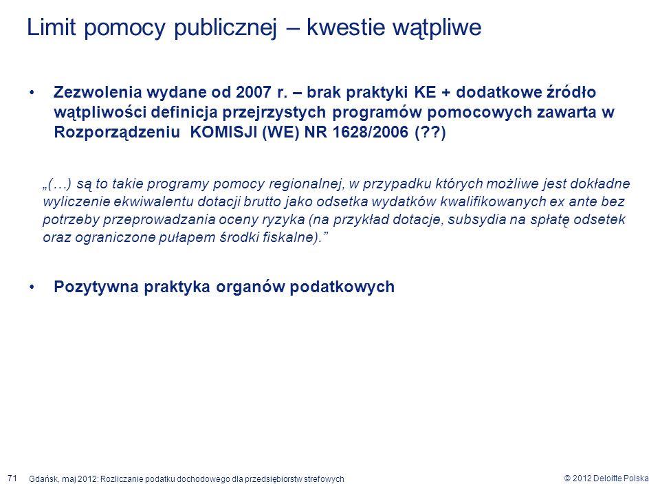 © 2012 Deloitte Polska Gdańsk, maj 2012: Rozliczanie podatku dochodowego dla przedsiębiorstw strefowych 71 Zezwolenia wydane od 2007 r. – brak praktyk