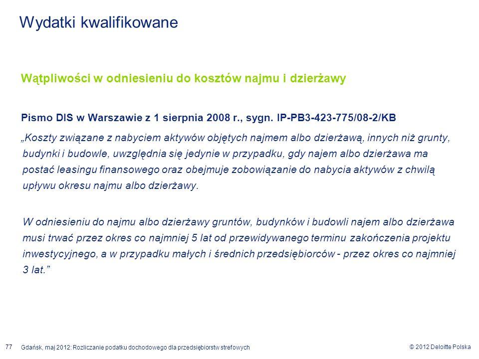 © 2012 Deloitte Polska Gdańsk, maj 2012: Rozliczanie podatku dochodowego dla przedsiębiorstw strefowych 77 Wątpliwości w odniesieniu do kosztów najmu