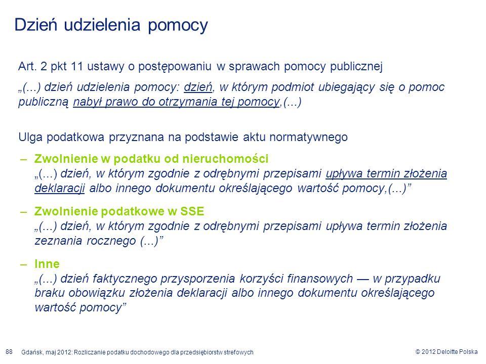 © 2012 Deloitte Polska Gdańsk, maj 2012: Rozliczanie podatku dochodowego dla przedsiębiorstw strefowych 88 Art. 2 pkt 11 ustawy o postępowaniu w spraw