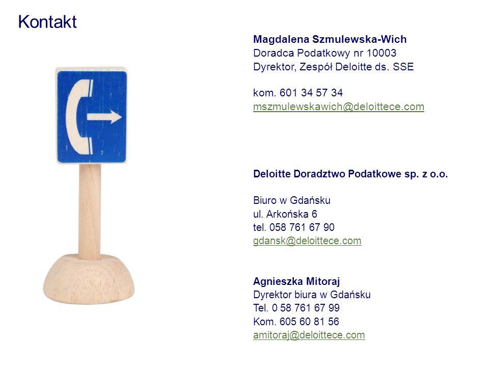 Deloitte Doradztwo Podatkowe sp. z o.o. Biuro w Gdańsku ul. Arkońska 6 tel. 058 761 67 90 gdansk@deloittece.com Agnieszka Mitoraj Dyrektor biura w Gda
