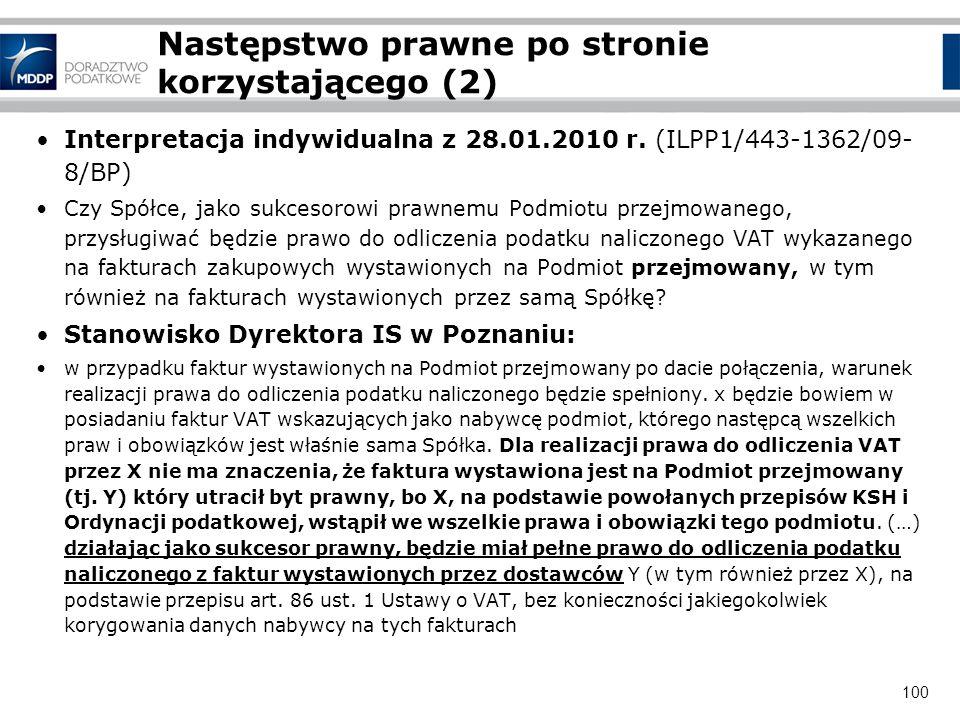 100 Następstwo prawne po stronie korzystającego (2) Interpretacja indywidualna z 28.01.2010 r. (ILPP1/443-1362/09- 8/BP) Czy Spółce, jako sukcesorowi