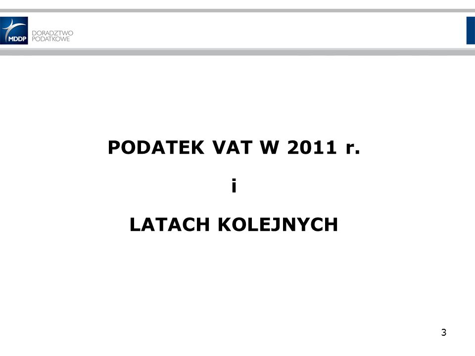 PODATEK VAT W 2011 r. i LATACH KOLEJNYCH 3