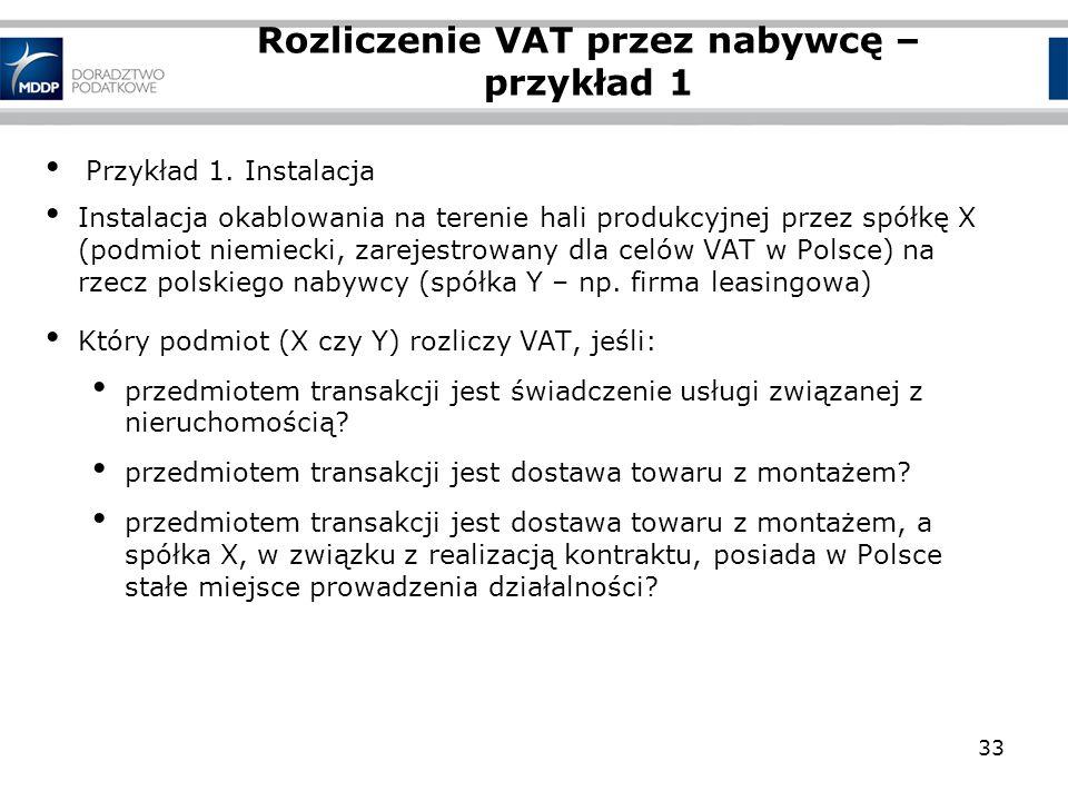 Przykład 1. Instalacja Instalacja okablowania na terenie hali produkcyjnej przez spółkę X (podmiot niemiecki, zarejestrowany dla celów VAT w Polsce) n