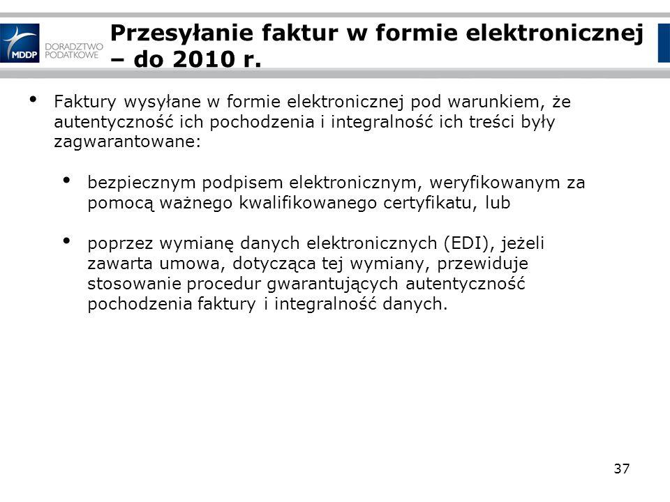 Przesyłanie faktur w formie elektronicznej – do 2010 r. Faktury wysyłane w formie elektronicznej pod warunkiem, że autentyczność ich pochodzenia i int