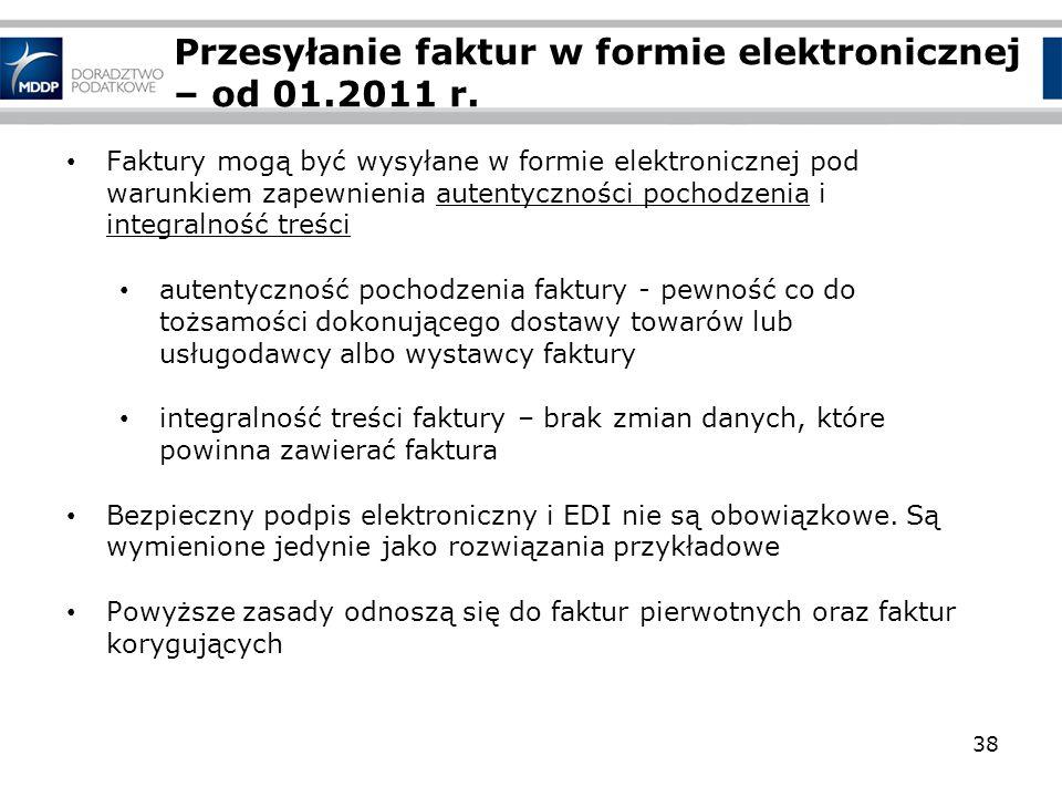 Przesyłanie faktur w formie elektronicznej – od 01.2011 r. Faktury mogą być wysyłane w formie elektronicznej pod warunkiem zapewnienia autentyczności