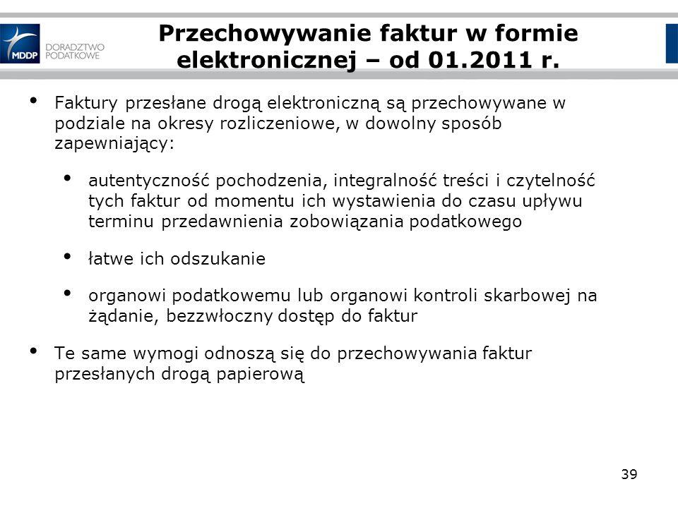 Przechowywanie faktur w formie elektronicznej – od 01.2011 r. Faktury przesłane drogą elektroniczną są przechowywane w podziale na okresy rozliczeniow