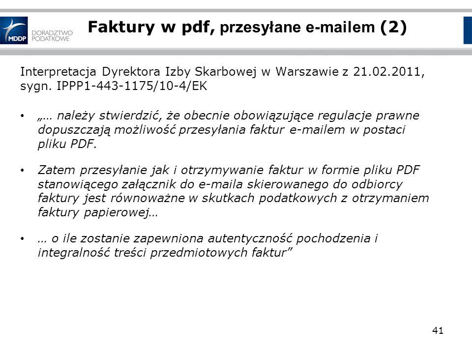 Interpretacja Dyrektora Izby Skarbowej w Warszawie z 21.02.2011, sygn. IPPP1-443-1175/10-4/EK … należy stwierdzić, że obecnie obowiązujące regulacje p