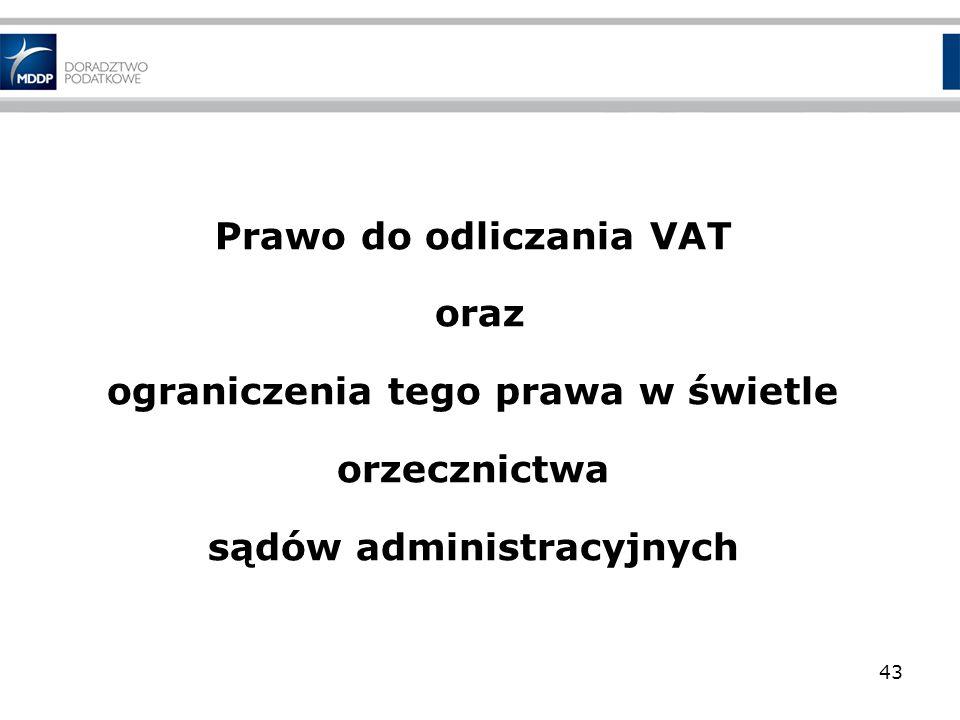 Prawo do odliczania VAT oraz ograniczenia tego prawa w świetle orzecznictwa sądów administracyjnych 43