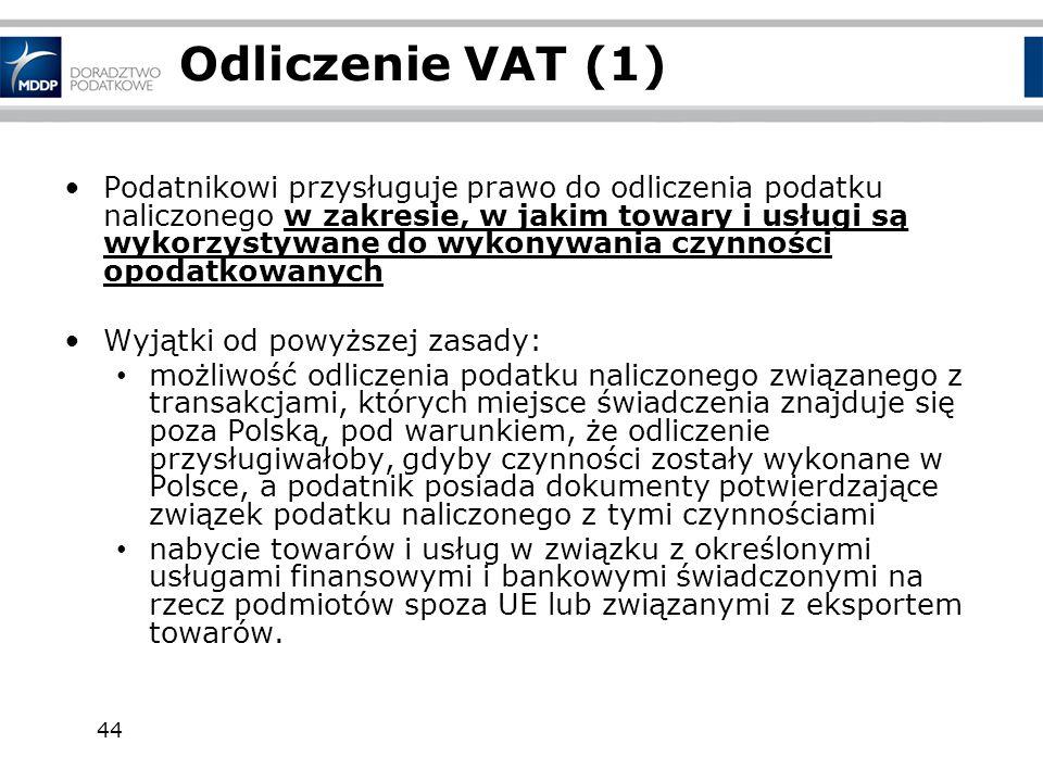 44 Odliczenie VAT (1) Podatnikowi przysługuje prawo do odliczenia podatku naliczonego w zakresie, w jakim towary i usługi są wykorzystywane do wykonyw