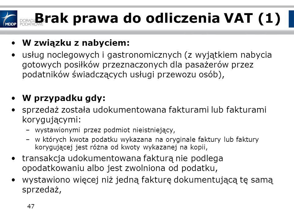 47 Brak prawa do odliczenia VAT (1) W związku z nabyciem: usług noclegowych i gastronomicznych (z wyjątkiem nabycia gotowych posiłków przeznaczonych d