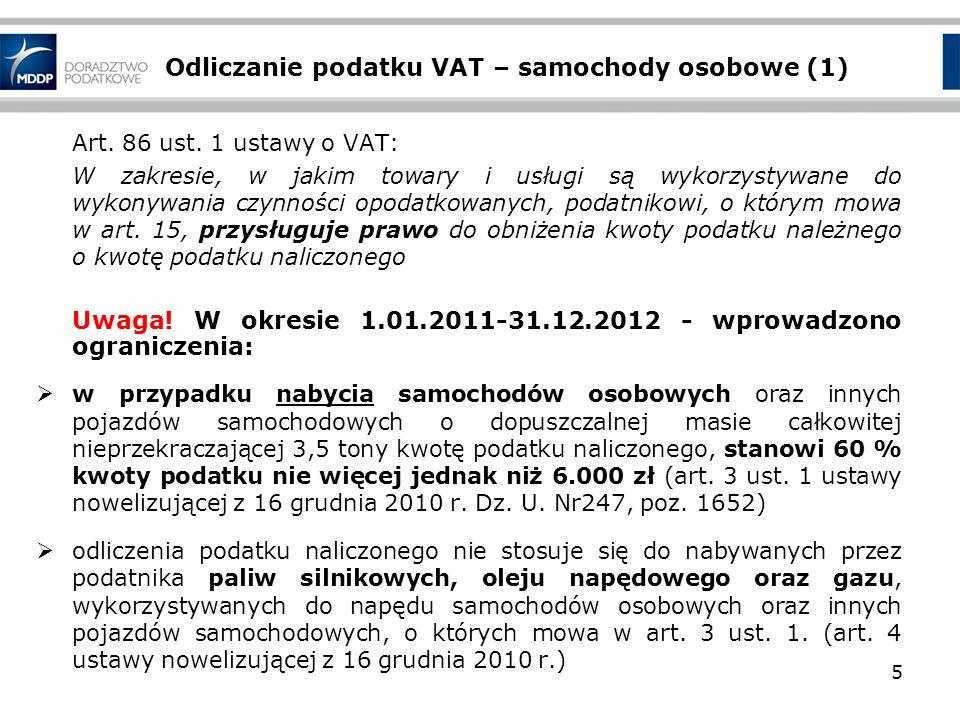Odliczanie podatku VAT – samochody osobowe (1) Art. 86 ust. 1 ustawy o VAT: W zakresie, w jakim towary i usługi są wykorzystywane do wykonywania czynn