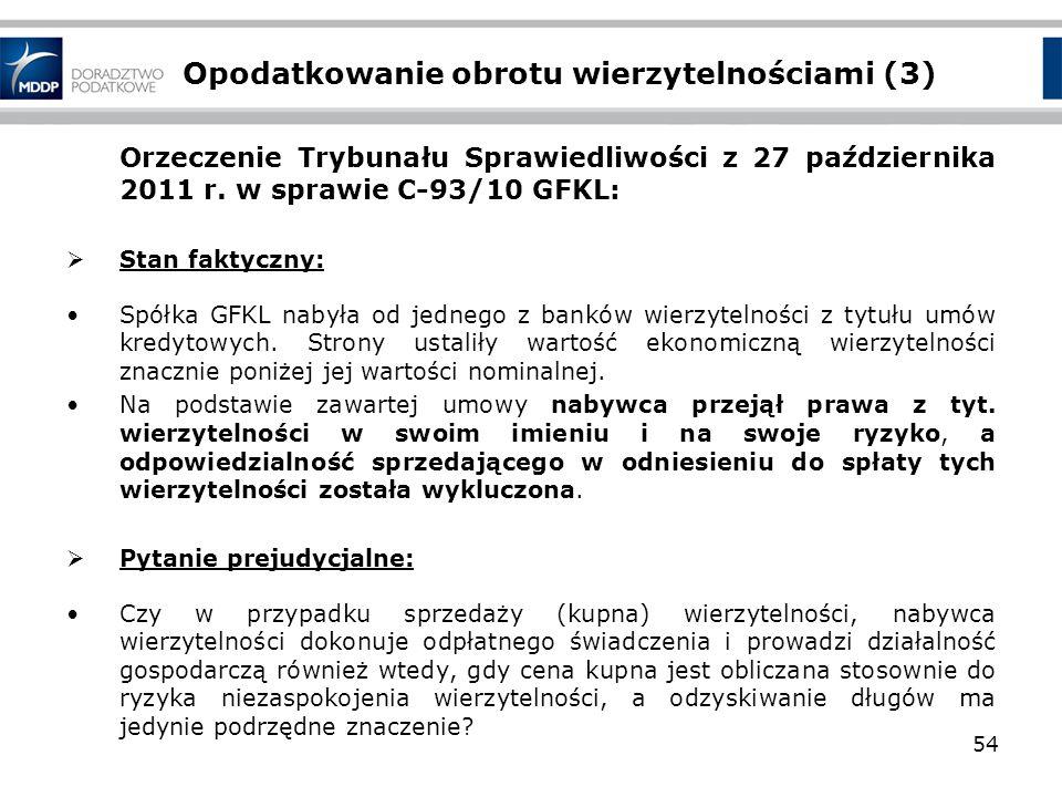 Opodatkowanie obrotu wierzytelnościami (3) Orzeczenie Trybunału Sprawiedliwości z 27 października 2011 r. w sprawie C-93/10 GFKL: Stan faktyczny: Spół