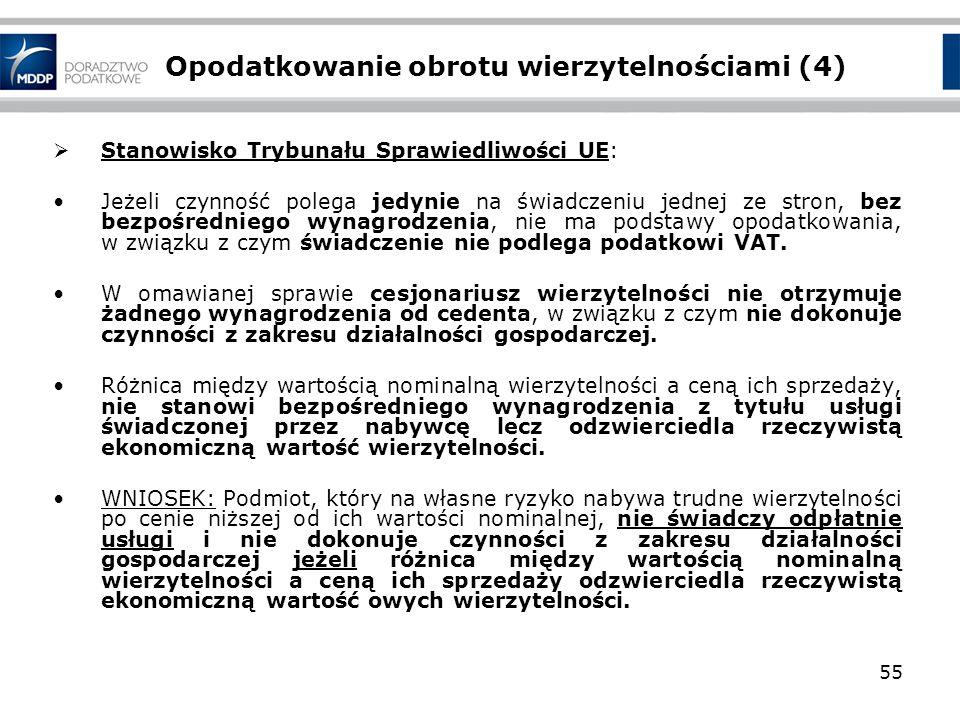 Opodatkowanie obrotu wierzytelnościami (4) Stanowisko Trybunału Sprawiedliwości UE: Jeżeli czynność polega jedynie na świadczeniu jednej ze stron, bez