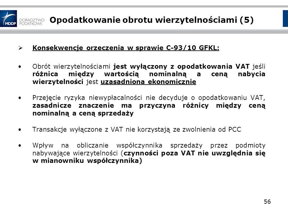 Opodatkowanie obrotu wierzytelnościami (5) Konsekwencje orzeczenia w sprawie C 93/10 GFKL: Obrót wierzytelnościami jest wyłączony z opodatkowania VAT