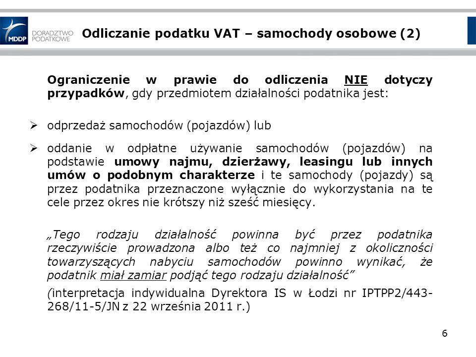Odliczanie podatku VAT – samochody osobowe (2) Ograniczenie w prawie do odliczenia NIE dotyczy przypadków, gdy przedmiotem działalności podatnika jest